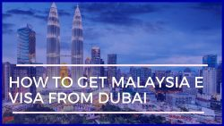 How to Get Malaysia e visa from Dubai