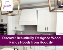 Discover Beautifully-Designed Wood Range Hoods from Hoodsly