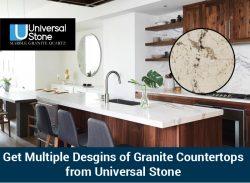 Get Multiple Desgins of Granite Countertops from Universal Stone