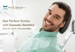 Get Perfect Smiles with Cosmetic Dentistry from Dr. Ivan K. Salmons, DDS