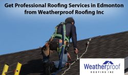 Get Professional Roofing Services in Edmonton from Weatherproof Roofing Inc