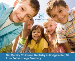 Get Quality Children's Dentistry in Bridgewater, NJ from Better Image Dentistry