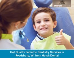Get Quality Pediatric Dentistry Services in Reedsburg, WI from Hatch Dental