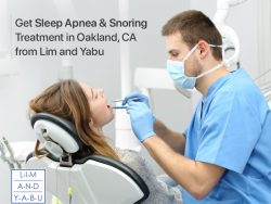 Get Sleep Apnea & Snoring Treatment in Oakland, CA from Lim and Yabu