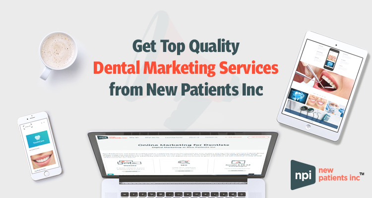 Get Top Quality Dental Marketing Services from New Patients Inc