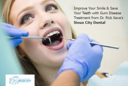 Improve Your Smile & Save Your Teeth with Gum Disease Treatment from Dr. Rick Kava's Sioux C ...