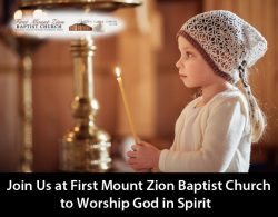 Join Us at First Mount Zion Baptist Church to Worship God in Spirit