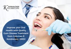 Improve your Oral Health with Quality Gum Disease Treatment from Coloman E Kondorossy DMD