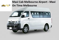 Book Maxi Cab Services in Melbourne Airport – Maxi On Time Melbourne