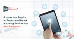 Promote Your Practice w/ Professional Dental Marketing Services from New Patients Inc