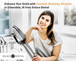 Enhance Your Smile with Cosmetic Dentistry Services in Urbandale, IA from Solace Dental