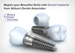 Regain your Beautiful Smile with Dental Implants from Woburn Dental Associates