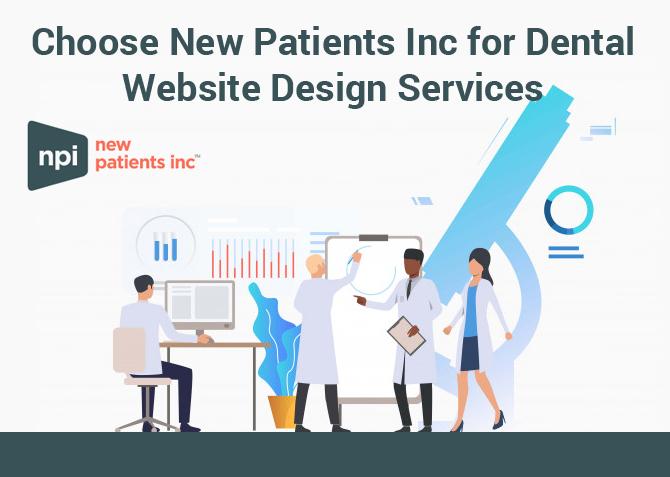 Choose New Patients Inc for Dental Website Design Services