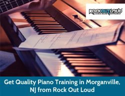 Get Quality Piano Training in Morganville, NJ from Rock Out Loud