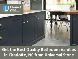 Get the Best Quality Bathroom Vanities in Charlotte, NC from Universal Stone