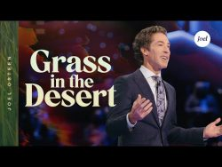 Grass In The Desert | Joel Osteen – YouTube
