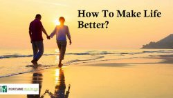 How To Make Life Better?