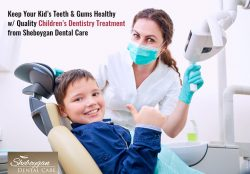 Keep Your Kid's Teeth & Gums Healthy w/ Quality Children's Dentistry Treatment from Sheboyga ...