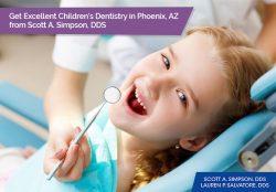Get Excellent Children's Dentistry in Phoenix, AZ from Scott A. Simpson, DDS
