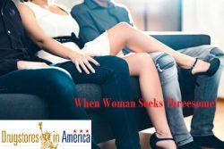When Woman Seeks Threesome!