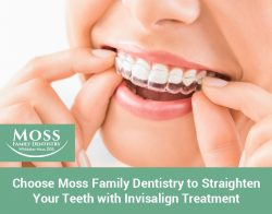 Choose Moss Family Dentistry to Straighten your Teeth with Invisalign Treatment
