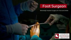 Foot and Ankle Surgery Specialist
