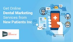 Get Online Dental Marketing Services from New Patients Inc