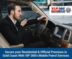 Secure Your Residential & Official Premises in Gold Coast With VIP 360's Mobile Patrol ...