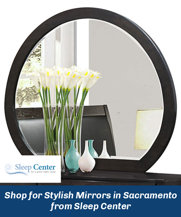 Shop for Stylish Mirrors in Sacramento from Sleep Center