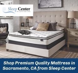 Shop Premium Quality Mattress in Sacramento, CA from Sleep Center