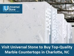 Visit Universal Stone to Buy Top-Quality Marble Countertops in Charlotte, NC