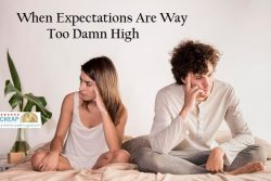 WHEN EXPECTATIONS ARE WAY TOO DAMN HIGH