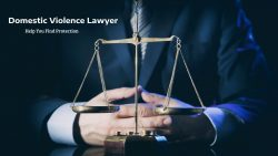 Benefits of Having a Domestic Violence Lawyer
