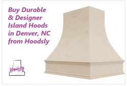 Buy Durable & Designer Island Hoods in Denver, NC from Hoodsly