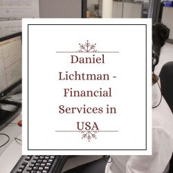 Daniel Lichtman – Financial Services in the USA