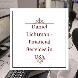 Daniel Lichtman – Financial Services in the USA