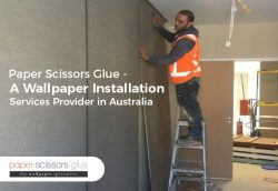 Paper Scissors Glue – A Wallpaper Installation Services Provider in Australia
