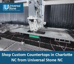 Shop Custom Countertops in Charlotte NC from Universal Stone NC