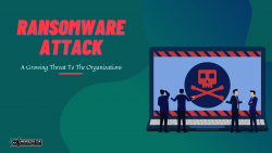 Evolution of Ransomware: Growing Threat To The Organizations