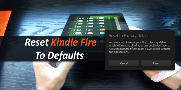 Reset Kindle Fire To Defaults