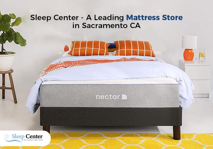 Sleep Center – A Leading Mattress Store in Sacramento CA