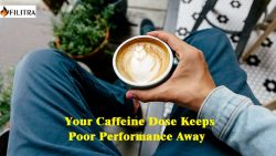Your Caffeine Dose Keeps Poor Performance Away