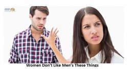 Women Don't Like Men's These Things