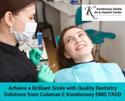 Achieve a Brilliant Smile with Quality Dentistry Solutions from Coloman E Kondorossy DMD FAGD