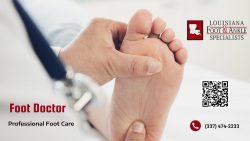 Board Certified Foot Doctor in Lake Charles
