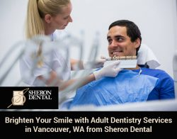 Brighten Your Smile with Adult Dentistry Services in Vancouver, WA from Sheron Dental