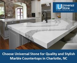 Choose Universal Stone for Quality and Stylish Marble Countertops in Charlotte, NC