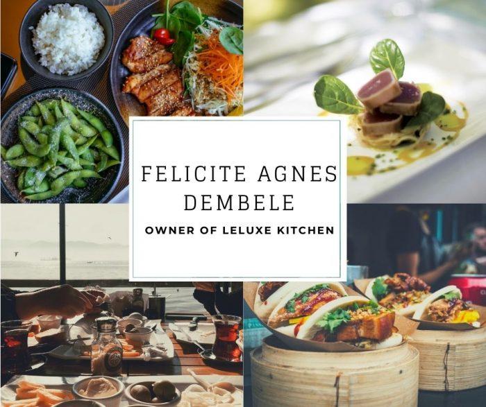 Felicite Agnes Dembele – CEO Of Leluxe Kitchen – Felicite Dembele