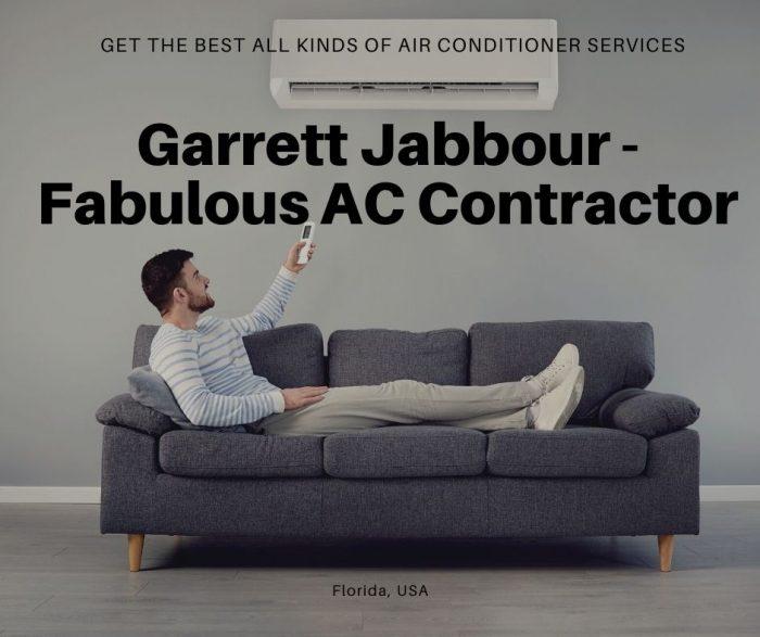 Garrett Jabbour – Fabulous AC Contractor – USA