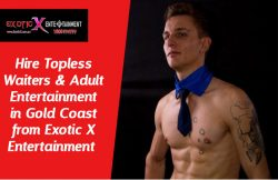 Hire Topless Waiters & Adult Entertainers in Gold Coast from Exotic X Entertainment